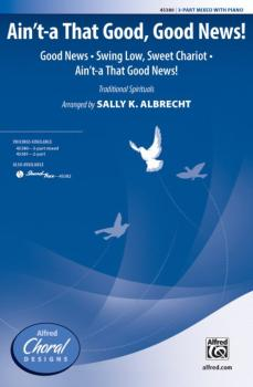 Ain't-a That Good, Good News!: Good News * Swing Low, Sweet Chariot *  (AL-00-45380)