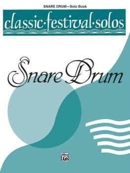 Classic Festival Solos (Snare Drum), Volume 1 Solo Book (AL-00-EL03750)