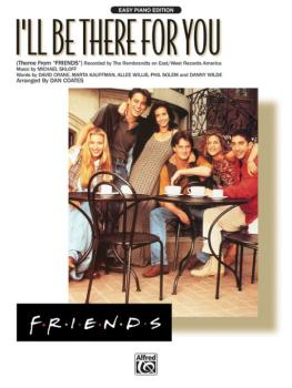 I'll Be There for You (Theme from <i>Friends</i>) (AL-00-EP9512)