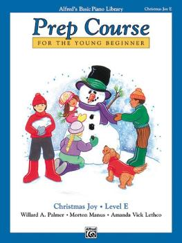 Alfred's Basic Piano Prep Course: Christmas Joy! Book E (For the Young (AL-00-6480)