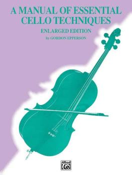 A Manual of Essential Cello Techniques (Enlarged Edition) (AL-00-FXS6081)