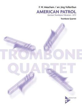 American Patrol: German Trombone Vibration GTV for Trombone Quartet (AL-01-ADV3501)
