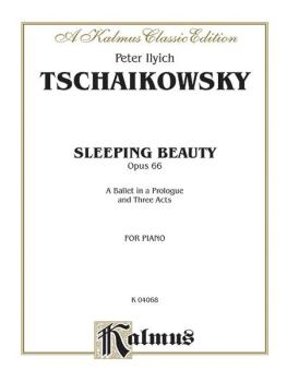 The Sleeping Beauty, Opus 66 (Complete): A Ballet in a Prologue and Th (AL-00-K04068)
