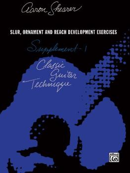 Classic Guitar Technique: Supplement 1: Slur, Ornament, and Reach Deve (AL-00-FC02320)