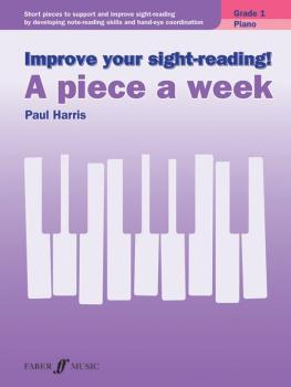 Improve Your Sight-reading! Piano: A Piece a Week, Grade 1: Short Piec (AL-12-0571539378)