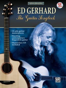 Acoustic Masterclass Series: Ed Gerhard -- The Guitar Songbook (AL-00-0746B)