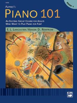 Alfred's Piano 101: Book 1: An Exciting Group Course for Adults Who Wa (AL-00-14588)