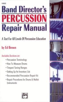 Band Director's Percussion Repair Manual: A Text for All Levels of Per (AL-00-16922)