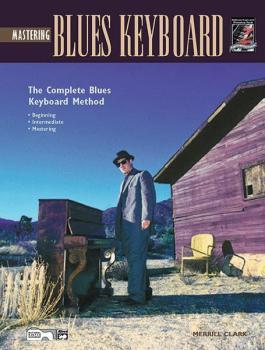 The Complete Blues Keyboard Method: Mastering Blues Keyboard (AL-00-18420)