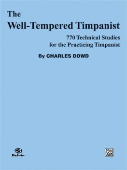 The Well-Tempered Timpanist: 770 Technical Studies for the Practicing  (AL-00-EL02808)