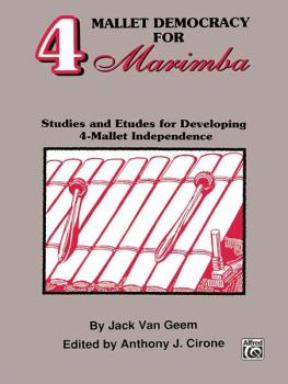 4 Mallet Democracy for Marimba: Studies and Etudes for Developing 4-Ma (AL-00-EL03684)