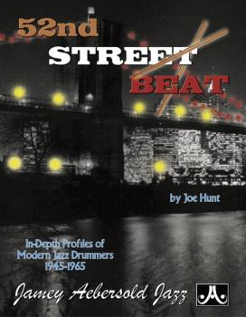 52nd Street Beat: In-Depth Profiles of Modern Jazz Drummers 1945--1965 (AL-24-BEAT)