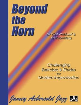 Beyond the Horn: Challenging Exercises & Etudes for Modern Improvisati (AL-24-BTH)
