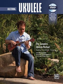 The Complete Ukulele Method: Mastering Ukulele (AL-00-40922)