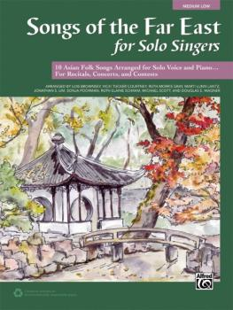 Songs of the Far East for Solo Singers: 10 Asian Folk Songs Arranged f (AL-00-43487)
