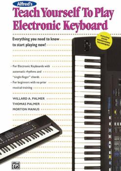 Alfred's Teach Yourself to Play Electronic Keyboard: Everything You Ne (AL-00-2120)