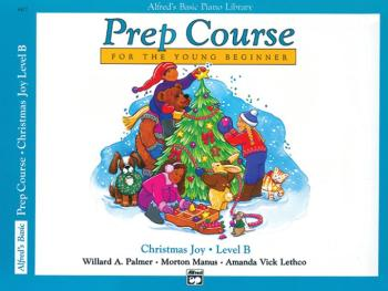 Alfred's Basic Piano Prep Course: Christmas Joy! Book B (For the Young (AL-00-6477)