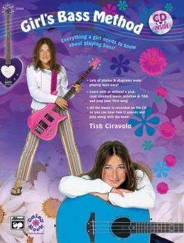 Girl's Bass Method: Everything a Girl Needs to Know About Playing Bass (AL-00-22900)