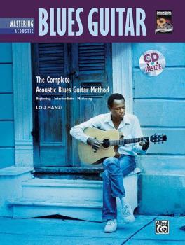 The Complete Acoustic Blues Method: Mastering Acoustic Blues Guitar (AL-00-24206)