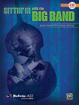 Sittin' In with the Big Band, Volume I: Jazz Ensemble Play-Along (AL-00-27542)