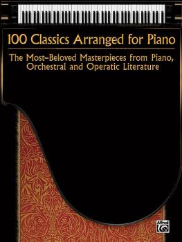 100 Classics Arranged for Piano: The Most-Beloved Masterpieces from Pi (AL-00-34917)