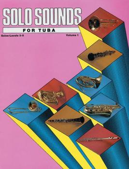 Solo Sounds for Tuba, Volume I, Levels 3-5 (AL-00-EL03353)