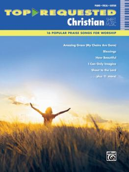 Top-Requested Christian Sheet Music: 16 Popular Praise Songs for Worsh (AL-00-42464)