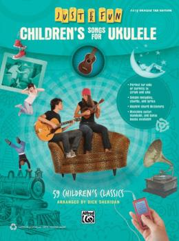 Just for Fun: Children's Songs for Ukulele: 59 Children's Classics (AL-00-41035)