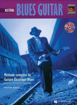 Blues Guitar Mastering Tab [Mastering Blues Guitar]: Methode Complete  (AL-00-40665)