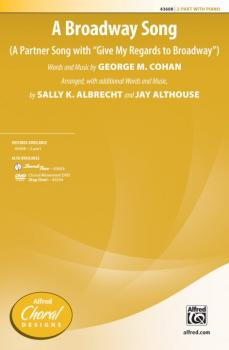 """A Broadway Song: A Partner Song with """"Give My Regards to Broadway"""" (AL-00-43608)"""