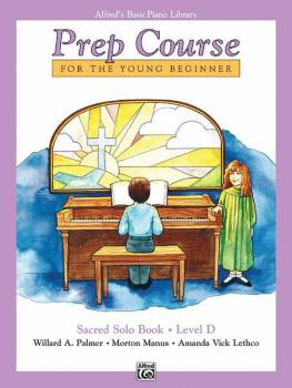 Alfred's Basic Piano Prep Course: Sacred Solo Book D (For the Young Be (AL-00-6197)