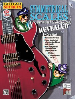 Guitar Secrets: Symmetrical Scales Revealed (Diminished and Whole Tone (AL-00-0666B)