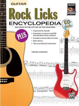 Rock Licks Encyclopedia: 300 Licks in the Styles of the Masters (AL-00-19417)