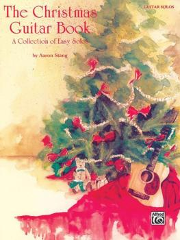 The Christmas Guitar Book: A Collection of Easy Solos (AL-00-F3140GTA)