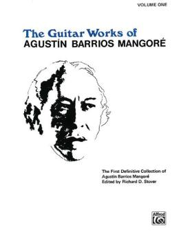 Guitar Works of Agustín Barrios Mangoré, Vol. I (AL-00-EL02602)