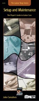 Guitar Shop Series: Setup and Maintenance: The Player's Guide to Guita (AL-00-18479)