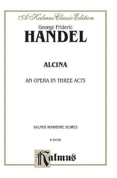 Alcina (1735) - An Opera in Three Acts (AL-00-K01255)