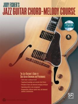 Jody Fisher's Jazz Guitar Chord-Melody Course: The Jazz Guitarist's Gu (AL-00-40576)