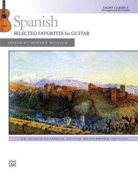 Spanish: Selected Favorites for Guitar: Light Classics Arrangements fo (AL-00-43653)