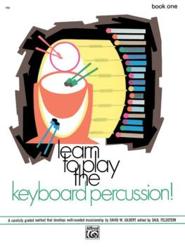 Learn to Play Keyboard Percussion! Book 1: A Carefully Graded Method T (AL-00-740)
