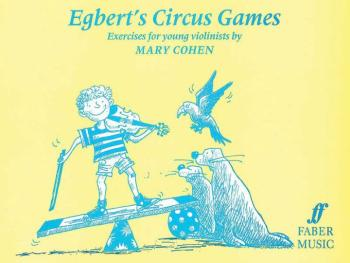 Egbert Series: Egbert's Circus Games: Exercises for Young Violinists (AL-12-0571511899)