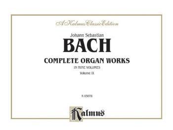 Complete Organ Works, Volume IX (AL-00-K03078)