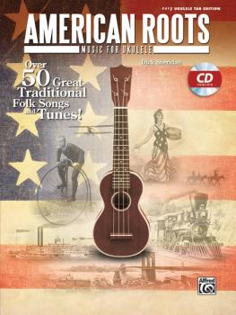 American Roots Music for Ukulele: Over 50 Great Traditional Folk Songs (AL-00-39250)