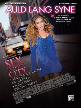 Auld Lang Syne (from the Motion Picture <i>Sex and the City</i>) (AL-00-31853)