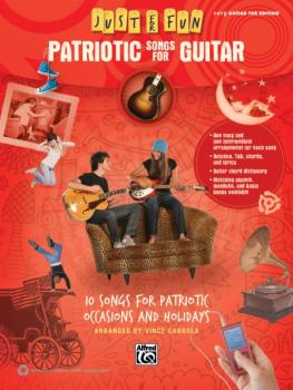 Just for Fun: Patriotic Songs for Guitar: 10 Songs for Patriotic Occas (AL-00-41056)