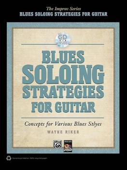 Blues Soloing Strategies for Guitar: Concepts for Various Blues Styles (AL-00-37766)