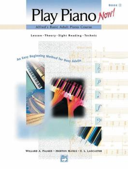 Alfred's Basic Adult Piano Course: Play Piano Now! Book 1: Lesson * Th (AL-00-17193)