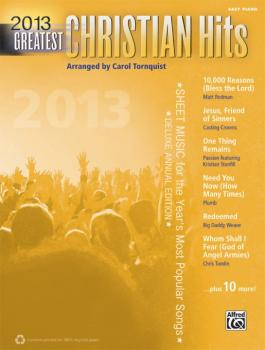 2013 Greatest Christian Hits: Sheet Music for the Year's Most Popular  (AL-00-41011)