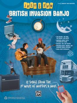 Just for Fun: British Invasion Banjo: 12 Songs from the 1st Wave of Mo (AL-00-42567)