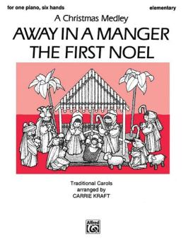 Away in a Manger / The First Noel (A Christmas Medley) (AL-00-PA02340)